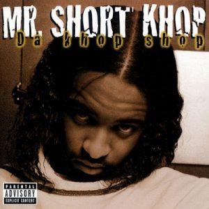 Da Khop Shop – Mr. Short Khop [FLAC]