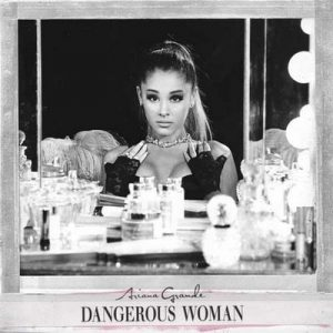 Dangerous Woman [Japan Edition] – Ariana Grande [320kbps]