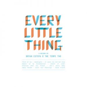 Every Little Thing – Bryan Estepa & The Tempe Two [FLAC]
