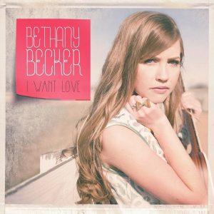 I Want Love – Bethany Becker [320kbps]