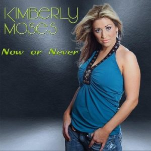 Now or Never – Kimberly Moses [320kbps]