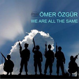 We Are All the Same – Ömer Özgür [320kbps]