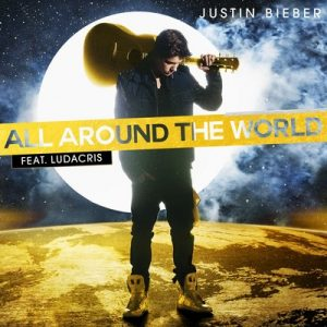 All Around The World (Single) – Justin Bieber feat. Ludacris [320kbps]