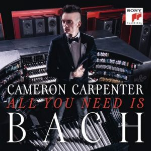 All You Need is Bach – Cameron Carpenter [FLAC]