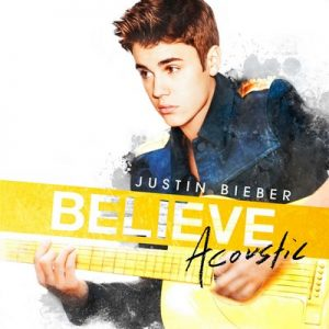 Believe Acoustic (Limited Edition) – Justin Bieber [320kbps]