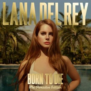 Born to Die: The Paradise Edition – Lana Del Rey [FLAC]