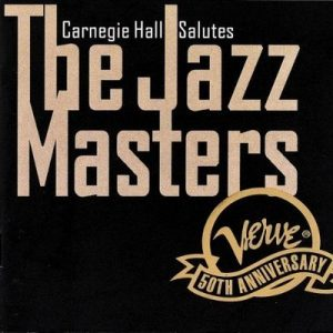 Carnegie Hall Salutes The Jazz Masters: Verve 50th Anniversary – V. A. [320kbps]