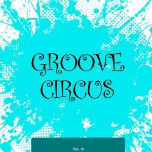 Groove Circus, Vol. 16 – V. A. [320kbps]