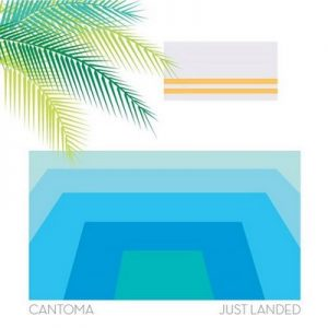 Just Landed – Cantoma [FLAC]