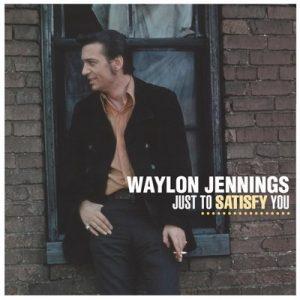 Just To Satisfy You – Waylon Jennings [320kbps]