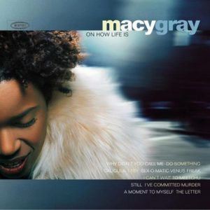 On How Life Is – Macy Gray [FLAC]