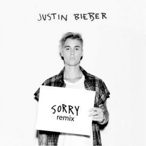 Sorry (Remixes) – Justin Bieber [320kbps]