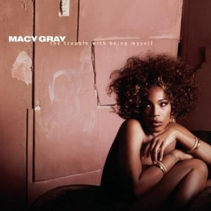 The Trouble With being Myself – Macy Gray [FLAC]