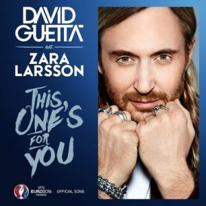 This One's for You (Official Song UEFA EURO 2016) – David Guetta feat. Zara Larsson [FLAC]