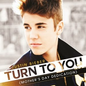 Turn To You (Mother's Day Dedication) (Single) – Justin Bieber [320kbps]