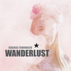 Wanderlust – Rebekka Thornbech [320kbps]