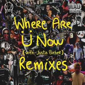 Where Are U Now (Remixes) (EP) – Justin Bieber [320kbps]