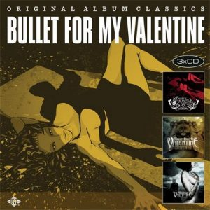 Original Album Classics – Bullet For My Valentine [FLAC]