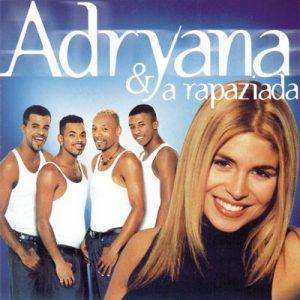 Adryana e a Rapaziada – Adryana Ribeiro [320kbps]