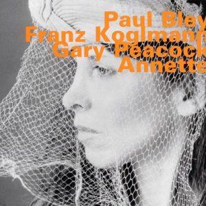 Annette – Paul Bley, Franz Koglmann, Gary Peacock [FLAC]