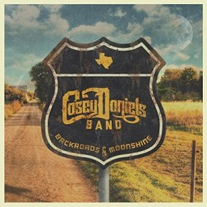 Backroads & Moonshine – Casey Daniels Band [320kbps]