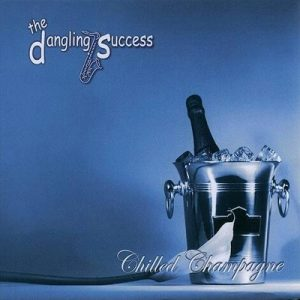 Chilled Champagne – The Dangling Success [320kbps]