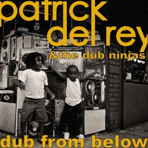 Dub From Below – Patrick Del Rey [320kbps]