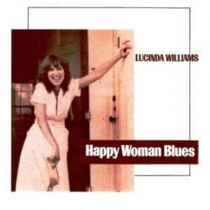Happy Woman Blues (1990 BX MRCD 149) – Lucinda Williams [FLAC]