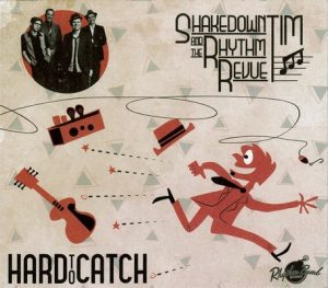 Hard To Catch – Shakedown Tim & The Rhythm Revue [320kbps]