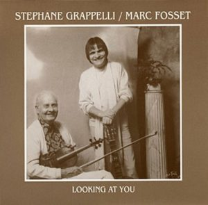 Looking At You – Stephane Grappelli & Marc Fosset [320kbps]