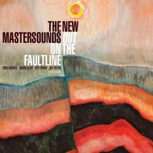 Out On The Faultline – The New Mastersounds [320kbps]