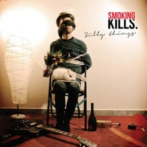 Silly Things – Smoking Kills [320kbps]