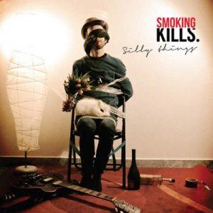 Silly Things – Smoking Kills [320kbps]