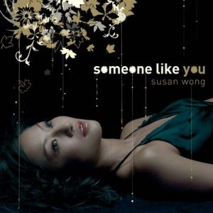 Someone Like You – Susan Wong (2007 / 2014) [24bit]