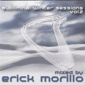 Subliminal Winter Sessions Volume 2 (Mixed by Erick Morillo) – V. A. [320kbps]