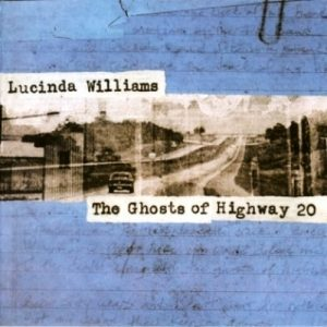 The Ghosts Of Highway 20 (2016 US H2003) – Lucinda Williams [320kbps]