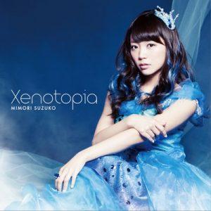 Xenotopia – Suzuko Mimori (三森すずこ) [FLAC]