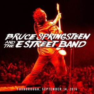 2016-09-14 Foxborough, MA – Bruce Springsteen & The E Street Band [FLAC]