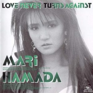 Love Never Turns Against – Mari Hamada [320kbps]
