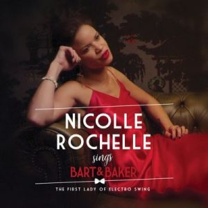 Nicolle Rochelle Sings Bart&Baker: The First Lady of Electro Swing – Bart & Baker [320kbps]