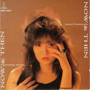 Now & Then – Mari Hamada [320kbps]