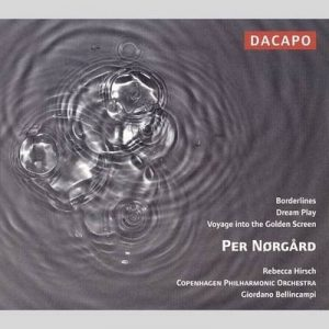 Per Nørgård – Borderlines / Dream Play / Voyage Into The Golden Screen – Rebecca Hirsch [FLAC]