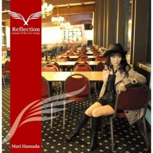 Reflection: axiom of the two wings – Mari Hamada [320kbps]