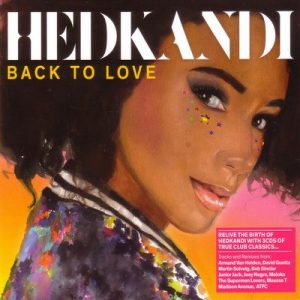 Hed Kandi Back To Love – V. A. [320kbps]