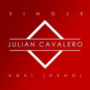 Aquí (Demo) – Julian Cavalero [320kbps]