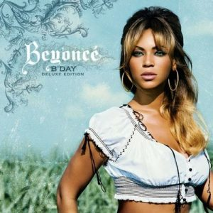 B'Day (Deluxe Edition) – Beyonce [320kbps]