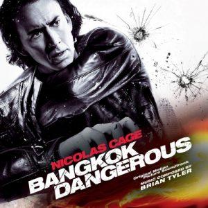 Bangkok Dangerous – Brian Tyler [FLAC]