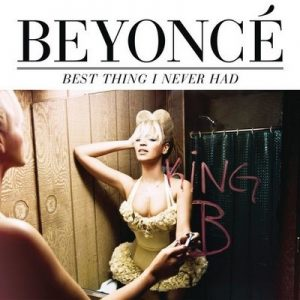 Best Thing I Never Had – Beyonce [320kbps]