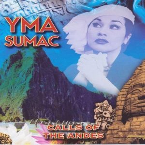 Calls of the Andes – Yma Súmac [320kbps]