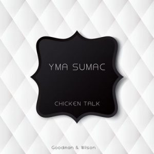Chicken Talk – Yma Súmac [320kbps]